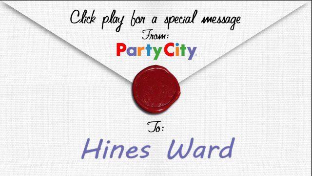 . And the real MVP is... Hines Ward! Happy Happy Birthday, from Party City!
