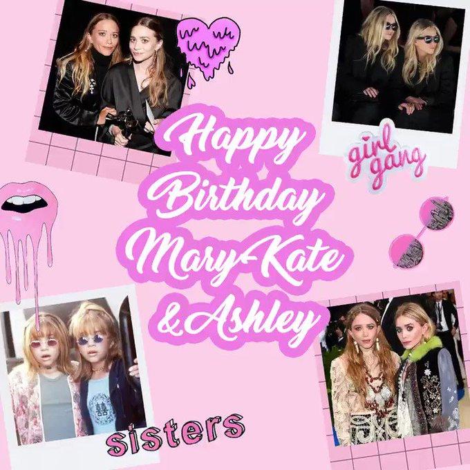 Happy Birthday Bae\s  Mary-Kate Olsen + Ashley Olsen keep being ahhh-mazin\