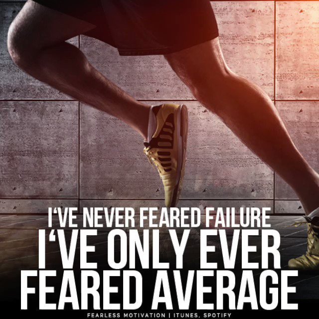 Don't fear FAILURE FEAR AVERAGE!