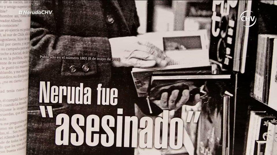 ¿Pablo Neruda murió producto del cáncer avanzado que padecía o por int...