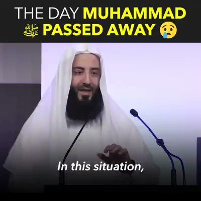 THE DAY MUHAMMAD PASSED AWAY 😢😢😢😢😢😢