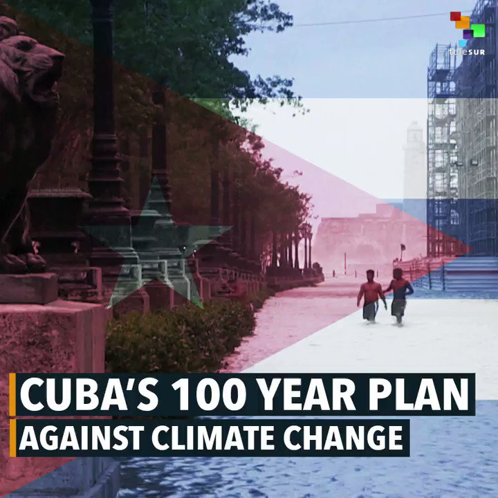 RT @telesurenglish: In #Cuba's 100-year plan they vow to fight against #ClimateChange. https://t.co/43a1Mktei5