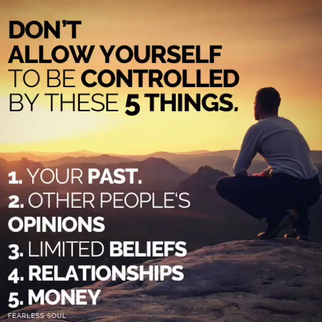 If you want to live a GREAT life, don't allow yourself to be controlled by any of these things.⠀ 1 – Your PAST.⠀ 2 – Other peoples opinions and judgements⠀ 3 – LIMITED BELIEFS you project on yourself.⠀ 4 – Relationships and⠀ 5 – MONEY.⠀