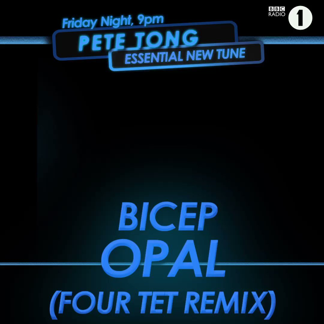 THANKS TO @petetong FOR MAKING @FourTet's REMIX OF OPAL HIS #ESSENTIALNEWTUNE ON @BBCR1 @R1Dance @ninjatune