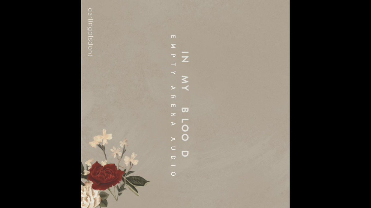 in my blood // empty arena audio