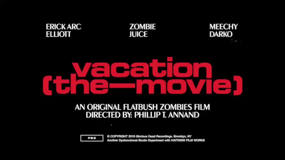 Flatbush ZOMBiES On Twitter WATCH VACATION THE MOVIE NOW
