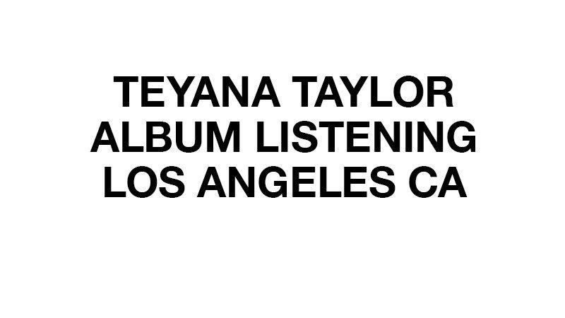 Teyana Taylor's album listening - Twitter 2018-06-22 06:03