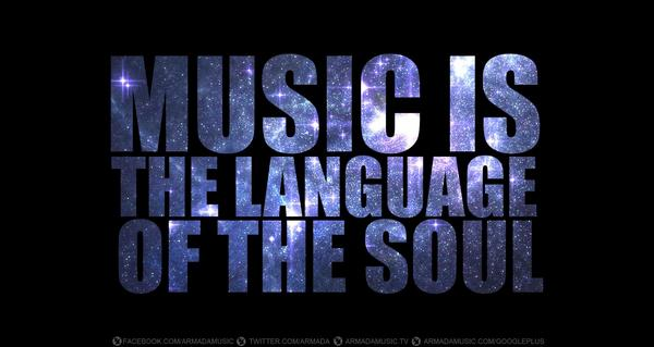 Armada Music On Twitter Music Is The Language Of The Soul Http