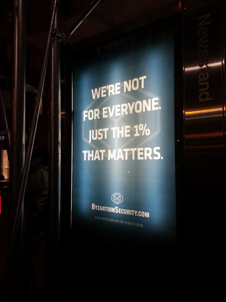 """We're not for everyone. Just the 1% that matters."" A new Byzantium Security advertisement on Wall Street. Coincidence? http://pic.twitter.com/GYmlJj36"