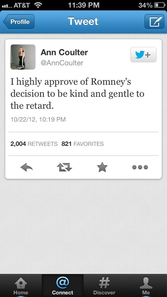Wow, @AnnCoulter is an offensive, classless sack of crap. http://t.co/lMjmHmnO