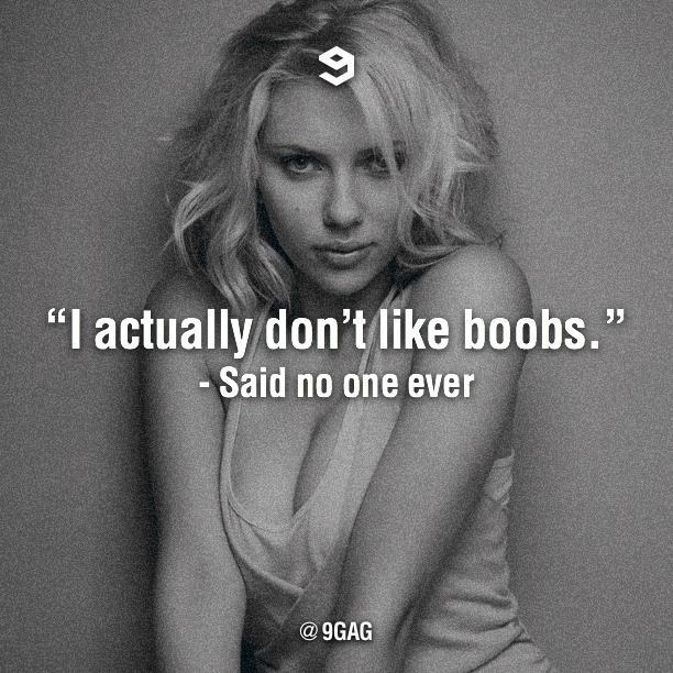 """""""I actually don't like boobs."""" h"""