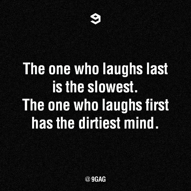Do you laugh first or last? http