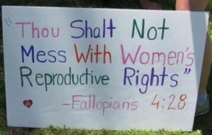 thou shallt not mess with women's reproductive rights