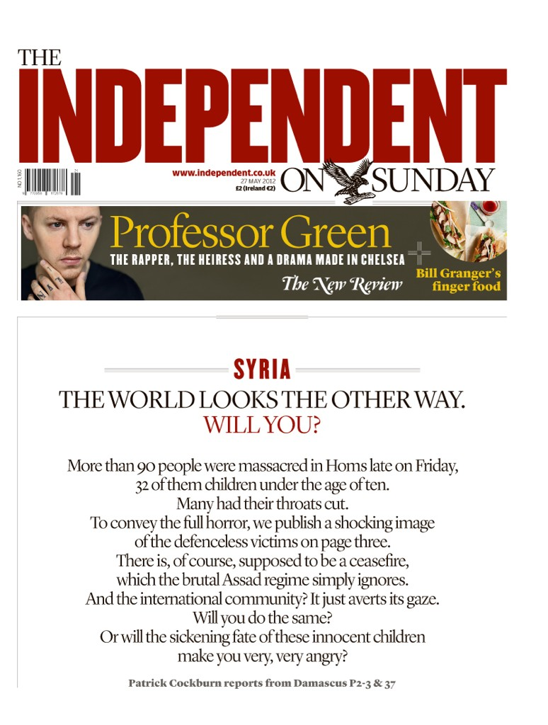 Front page of the newspaper The Independent on the Houla massacre. 'The world looks the other way. Will you?' http://t.co/oOtoZLaf #Syria