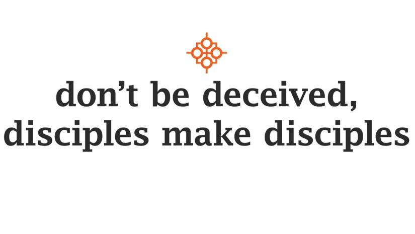 Don't Be Deceived, Disciples Make Disciples http://t.co/iPR7SpwMsr http://t.co/b8G1xc6r92