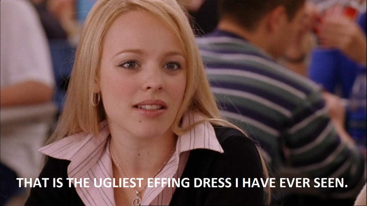 Thoughts on #TheDress as expressed by Regina George. http://t.co/Ycj43OP7XA