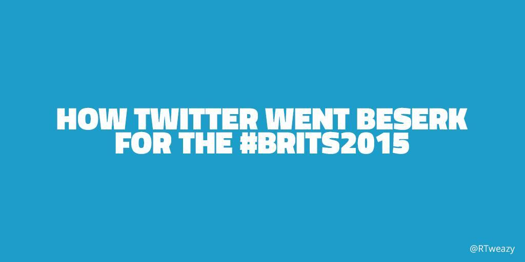 RT @RTweazy: How #Twitter Went Beserk for the #BRITs2015. http://t.co/kYzbadgN17 by @laurencehebberd http://t.co/jQFuWbr7HI