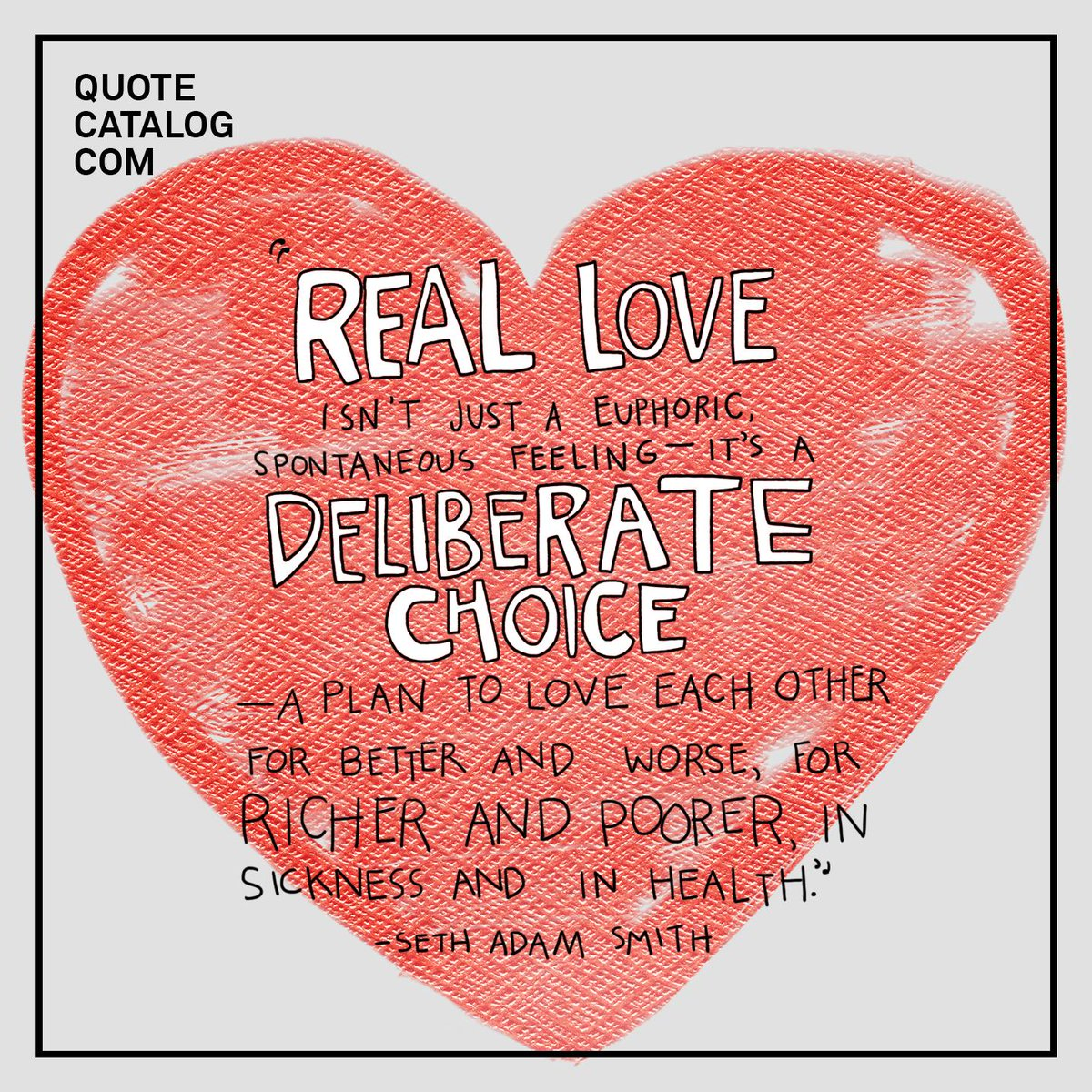 Real love isnt spontaneous its a deliberate choice