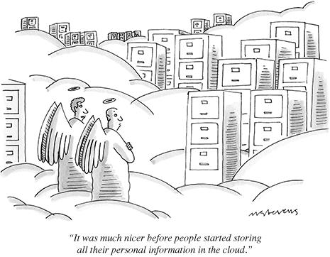 It was much nicer before people started storing their personal information in the cloud