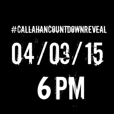 Dear #Callafans, I'll be back on the 4/3/15 with my #CallahanCountdownReveal at 6PM - Are you ready? BIG LOVE! x RT http://t.co/6V8iiGKs6w