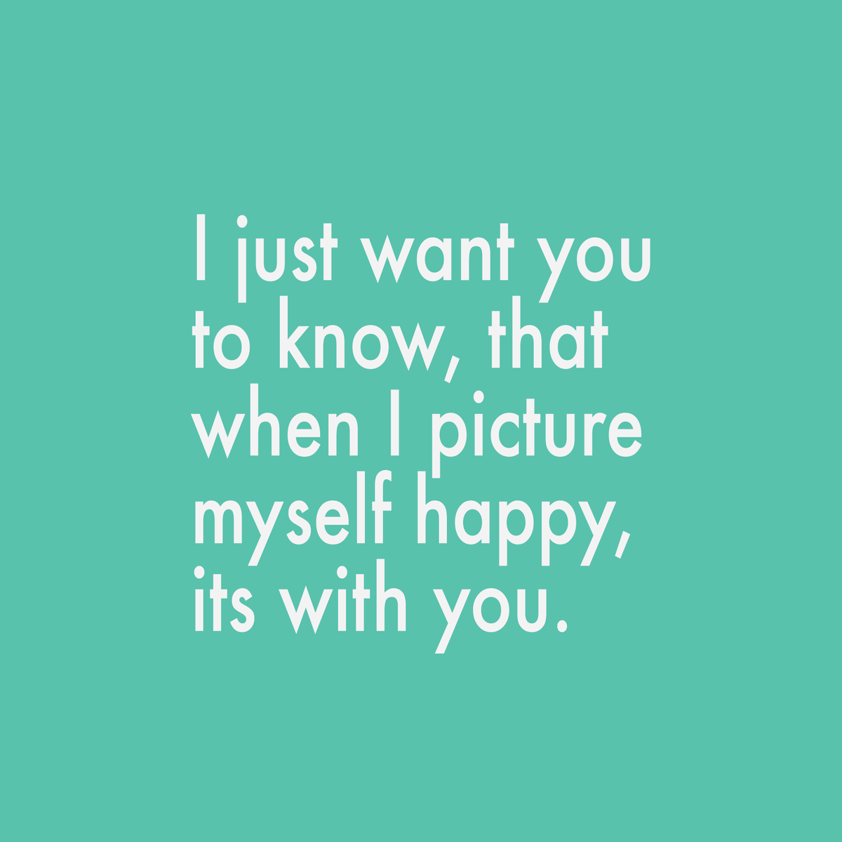 Love Quotes On Twitter I Just Want You To Know That When I