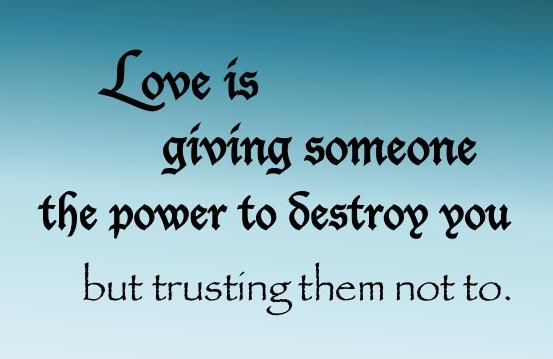 """Love Is Giving Someone The Power To Destroy You Quote: Jesse Lyn Stoner On Twitter: """"Love Is Giving Someone The"""