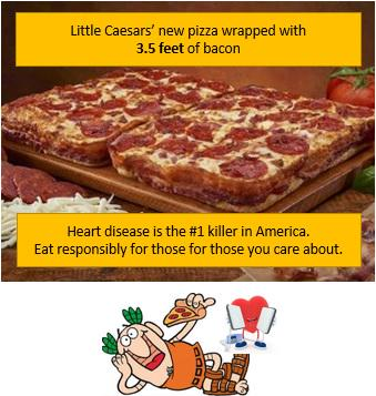 Pizza doesn't need 3.5 feet of bacon. Heart disease is the #1 killer in the US. Eat responsibly. #LittleCaesars http://t.co/OPCO79HEKP
