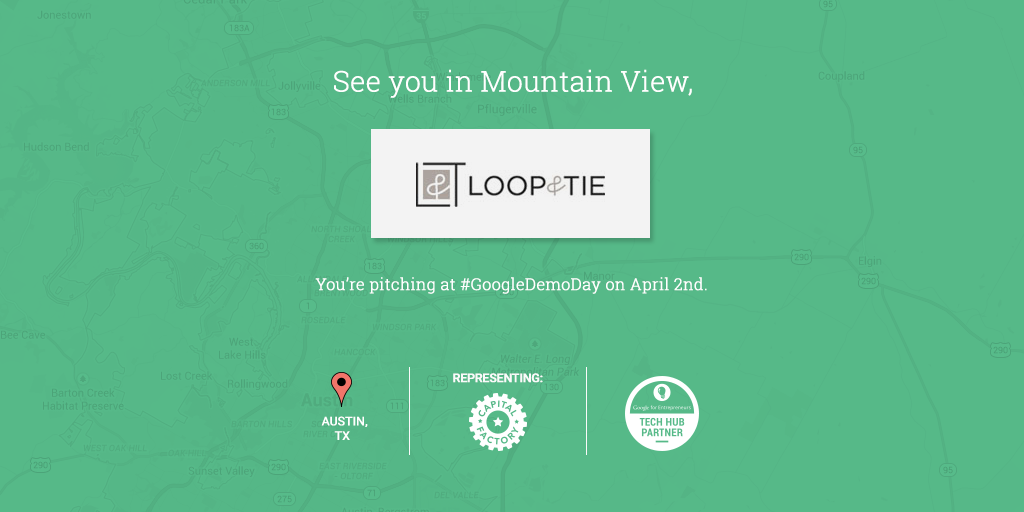 Congratulations to Austin's @LoopAndTie, you're going to #GoogleDemoDay! #PlzBringTheSaltLickWithYou http://t.co/yQo8G6lhWW