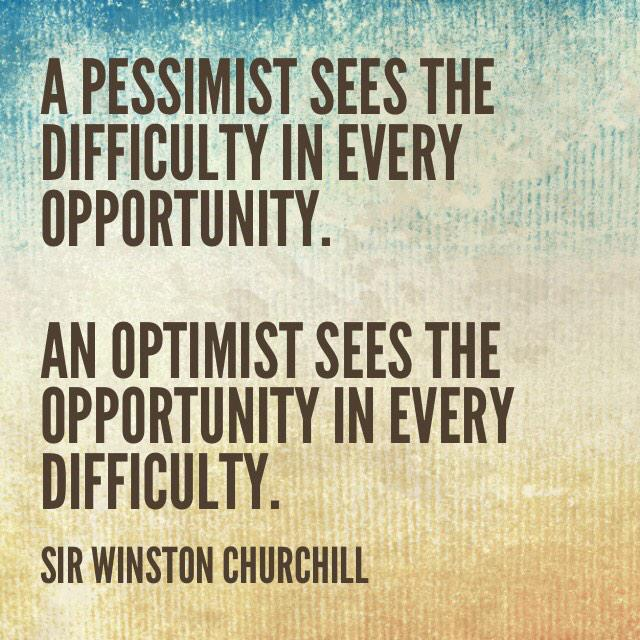 An Optimist Sees The Opportunity In Every Difficulty