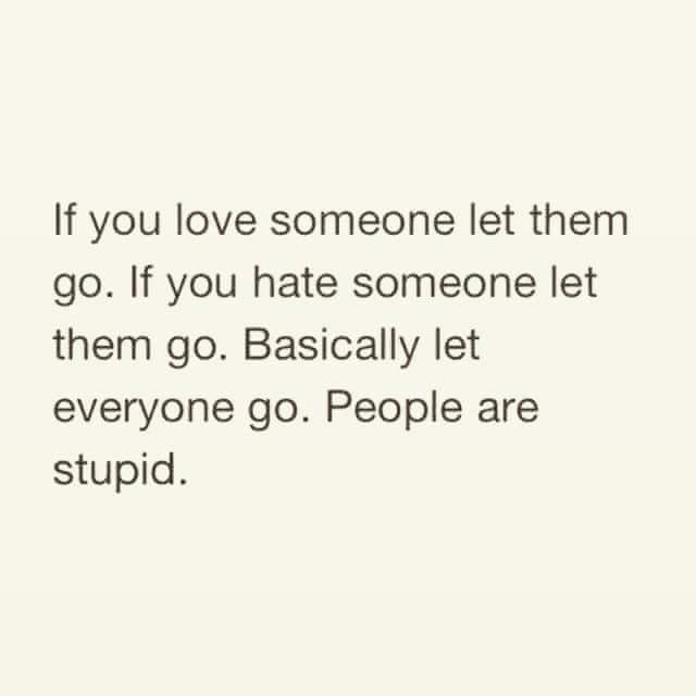 If you hate someone, let them go. Lol. http://t.co/2LjUyFcFr7