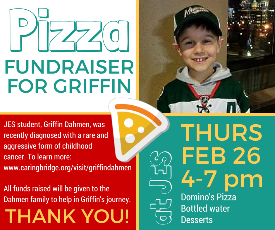Support Griffin Dahmen, JES student, this Thursday, February 26th at the JES Pizza Fundraiser > >