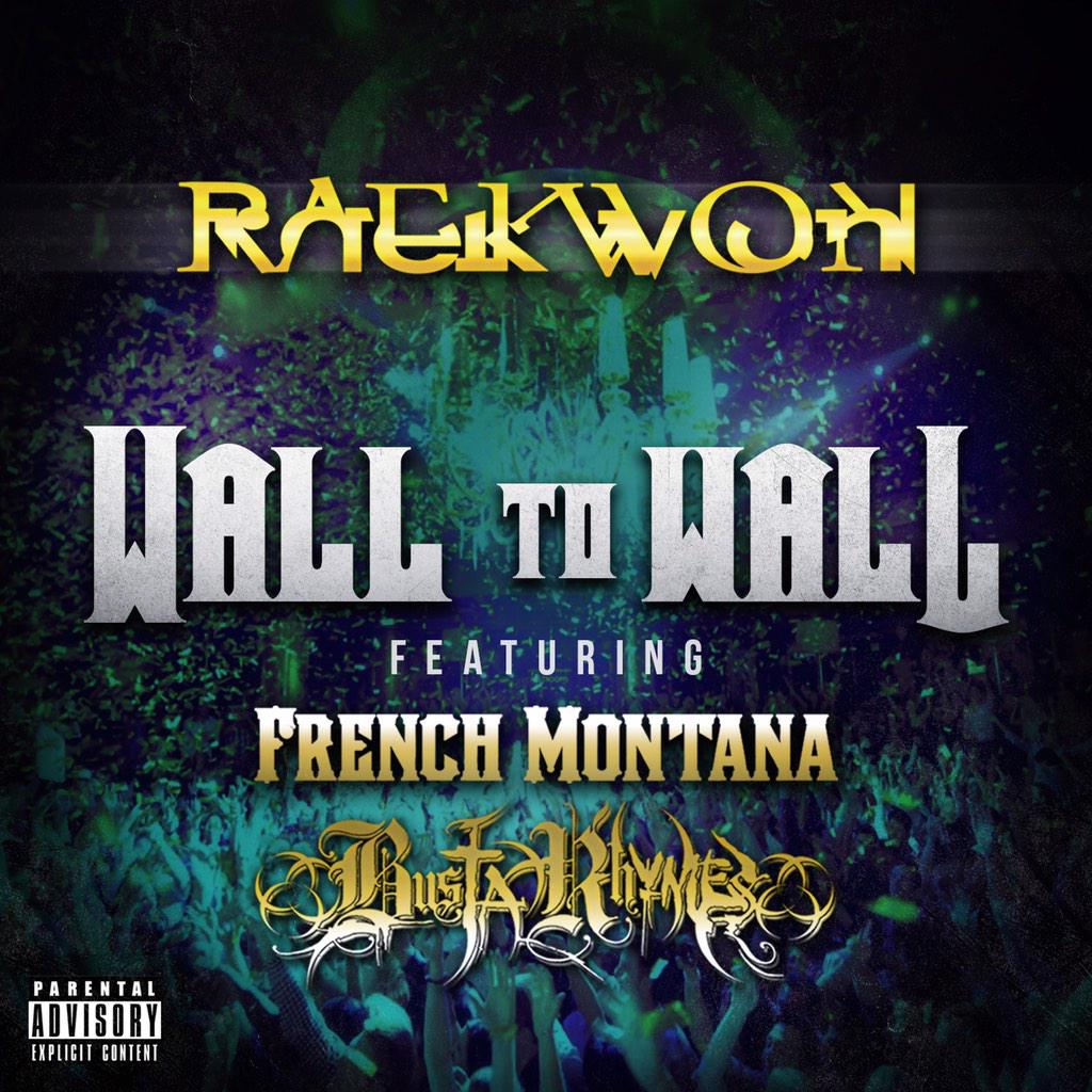 """RT @Raekwon: Go grab that """"wall to wall"""" ft @FrencHMonTanA & @BustaRhymes off @iTunesMusic now- http://t.co/BwaJXlGmj0 http://t.co/gKZxqo2G…"""