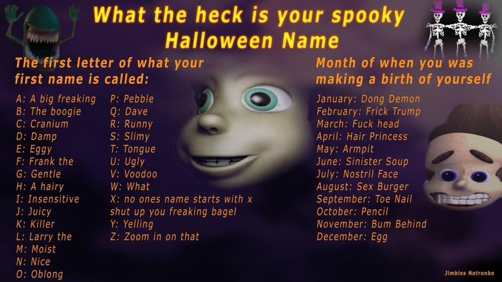 jimbles notronbo on twitter what the heck is your spooky halloween name httptcoklorphlzyi