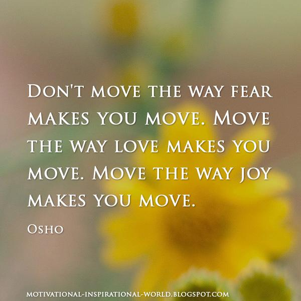 Roy T Bennett On Twitter Dont Move The Way Fear Makes You Move