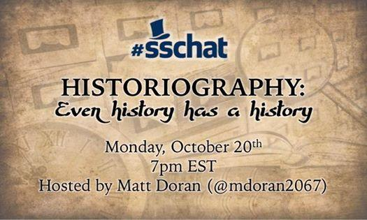 #sschat starts in 5 minutes... HISTORIOGRAPHY: Even history has a history w/ host @mdoran2067! http://t.co/h4IOVZpOAy