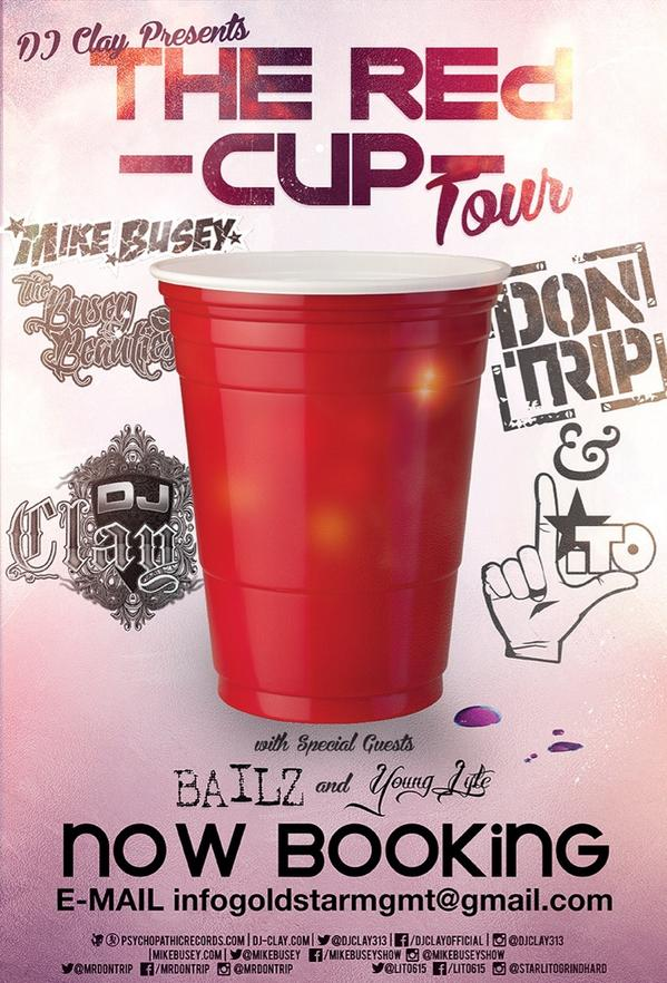 #TooOfficial #RedCupTour now booking @MrDonTrip @LITO615 @djclay313 @MIKEBUSEY @BailzOfficial  @younglyte810 http://t.co/mNblm2tyTc