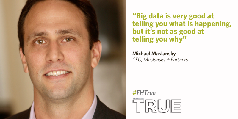 Make the most of #bigdata by focusing on what motivates your customers, says @m_mas: http://t.co/UDHZ8qHybw #FHTrue http://t.co/3zKNar2jnf