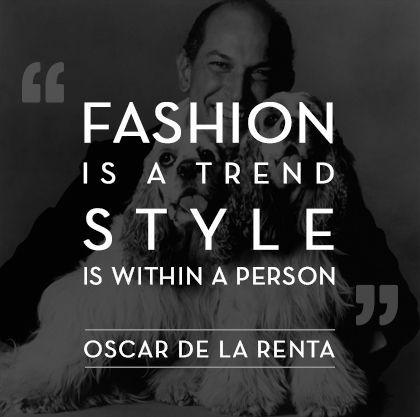 """#Fashion is a trend. #Style is within a person."" You will be missed #OscardelaRenta http://t.co/MJVjNu3UsC"