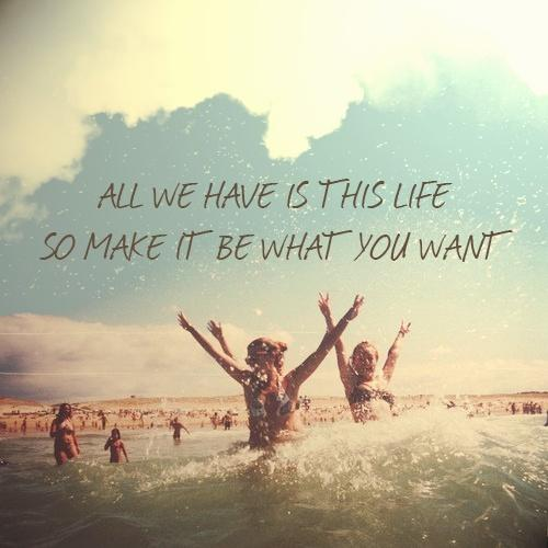 The Quote Today On Twitter All We Have Is This Life So Make It Be Fascinating Quote For Today About Life