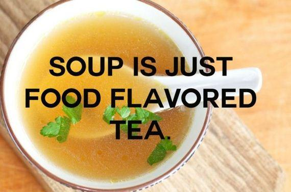 Soup is just #food flavoured #te