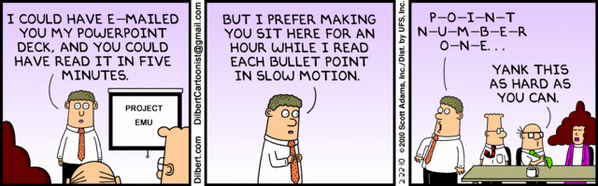Agree! RT @andyheadworth: A spot on cartoon!  > The hell of BS Powerpoint presentation. http://t.co/HKR06wgeMs