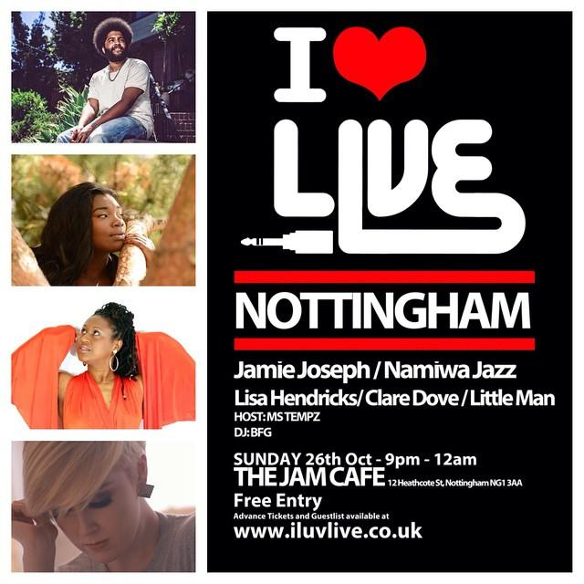 RT @babypeopleuk: #iluvlive #nottingham -This Sunday in Nott'm! @JamieJoseph, Lisa Hendricks, @namiwajazz, @claredovemusic & Little Man htt…