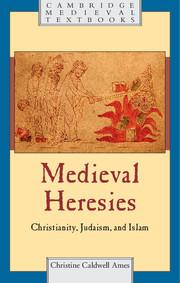 Forthcoming: Medieval Heresies Christianity, Judaism, and Islam by Christine Caldwell Ames, http://t.co/lsypb5q45n http://t.co/CxkQpaXNhM