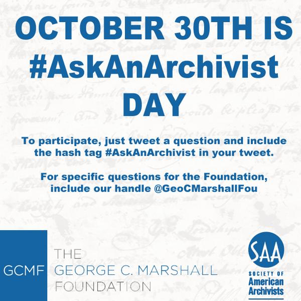 October 30th, archivists will answer questions on Twitter #AskAnArchivist include our handle @GeoCMarshallFou http://t.co/7gsAkQMM2J