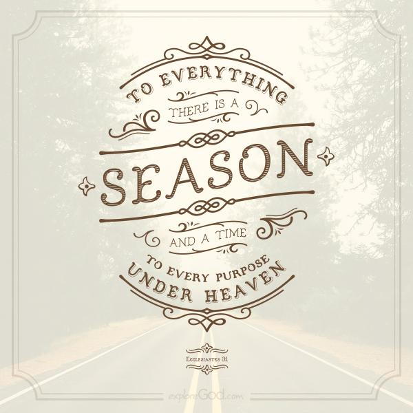 Image result for for everything there is a season