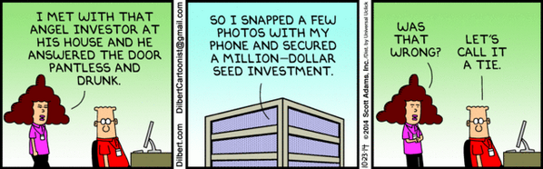 Dilbert Daily Strip: 2014-10-23: http://t.co/zXLfmw3Jqa #angelinvesting http://t.co/WKKVAIH1i7