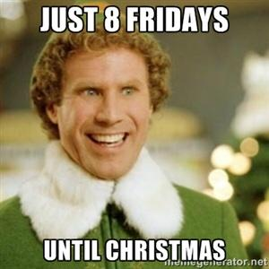elf quotes on twitter only 8 fridays until christmas httptcopke7kqd1hc