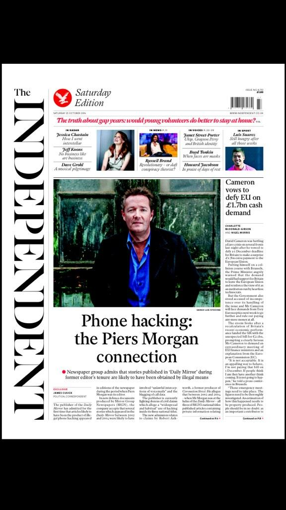 RT @amolrajan: +++ PHONE HACKING: THE PIERS MORGAN CONNECTION. Tomorrow's @Independent front page: http://t.co/do5nc3CHZo +++