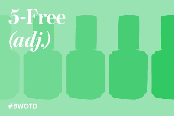 And the Beauty Word of the Day Is: 5-Free: http://t.co/QEuR9lZjuq http://t.co/wTvANW58Lp