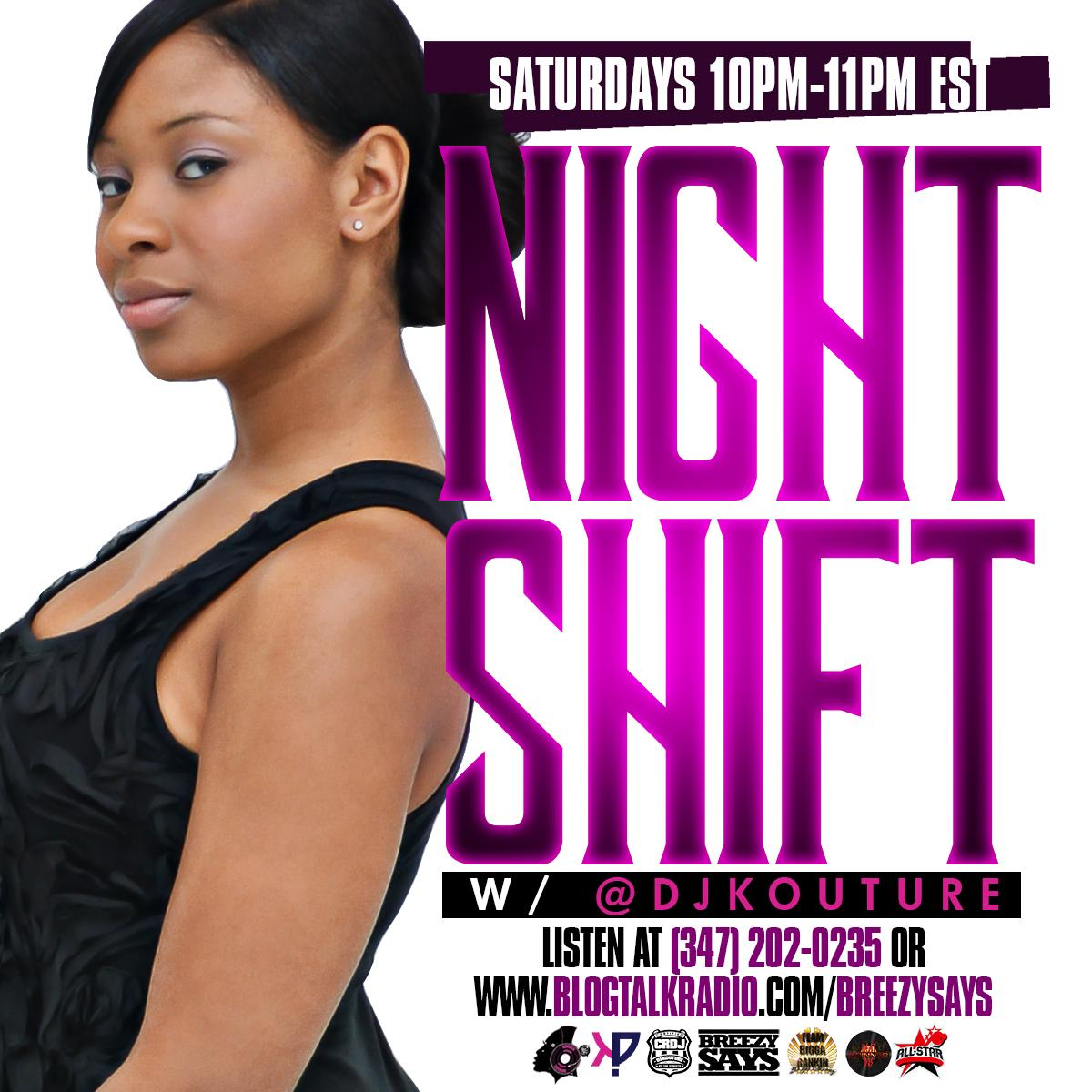 [http://t.co/FCgROeKhB4] Sat. 10:00 PMEDT | #NightShift w/ @DJKouture on @BreezysaysRadio http://t.co/4aId9D7T8J | call 3472020235